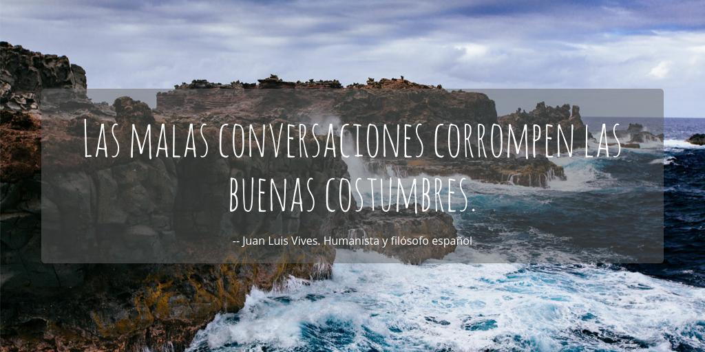 Las Malas Conversaciones Corrompen Las Buenas Costumbres