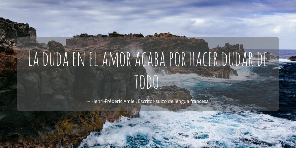 La Duda En El Amor Acaba Por Hacer Dudar De Todo Henri