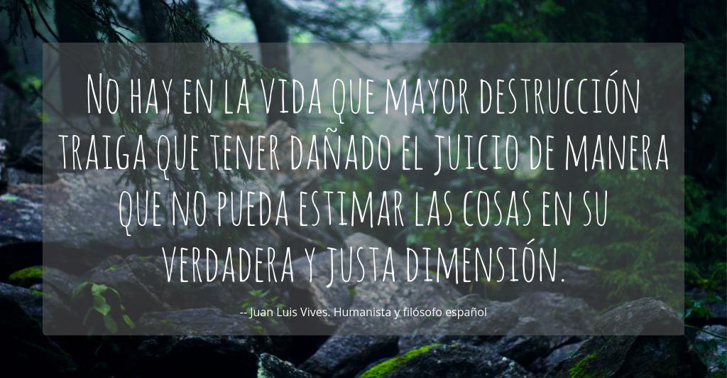 No Hay En La Vida Que Mayor Destrucción Traiga Que Tener