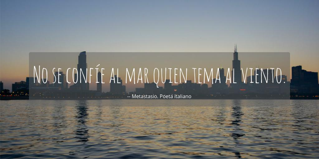 No Se Confíe Al Mar Quien Tema Al Viento Metastasio